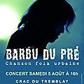Le Barbu du Prè, au <b>CRAC</b> samedi !