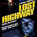 <b>Lost</b> <b>Highway</b> (Veuillez attacher votre ceinture !)