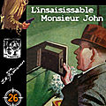 L'<b>insaisissable</b> Monsieur John