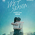 Wet Season d'<b>Anthony</b> <b>Chen</b> : Avec le déluge