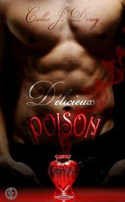 Délicieux Poison de Callie J. Deroy