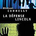 La défense lincoln, thriller de michael connelly