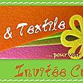 Appel à <b>invitée</b> <b>créative</b> chez Scrap et textile