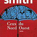 Ceux du Nord Ouest: <b>Zadie</b> Smith, le trésor de la littérature britannique