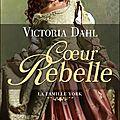 La Famille York tome 1 : <b>Coeur</b> <b>Rebelle</b> et tome 2 <b>Coeur</b> Brisé de Victoria Dahl