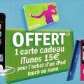 GEANT CASINO : <b>iTUNES</b> 15€ offerte pour achat Nano/Touch