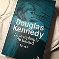 La symphonie du hasard - Livre 1 - <b>Douglas</b> <b>Kennedy</b>