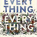 Everything everything > nicola yoon