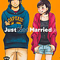 |Manga| Just Not Married, tome 1 de Hinoko Higurashi