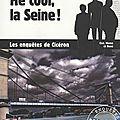 Cicéron angledroit, hé cool, la seine, édition palémon. les enquêtes de cicéron, 253 pages.