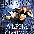 Alpha & omega: l'origine (tome 0) - patricia briggs
