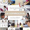 Anne-Marie Moretti Pour en savoir plus sur... LA SOPHROLOGIE et LE <b>STRESS</b>