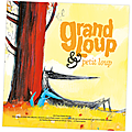 Grand <b>Loup</b> & <b>Petit</b> <b>Loup</b> en version audio !