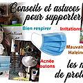 Conseils et Astuces pour supporter les masques de protection (lunettes, boutons, <b>respiration</b>, irritations, mauvaise haleine...)