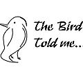 The Bird Told Me