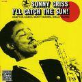 Sonny Criss - 1969 - I'll Catch The Sun (Fantasy-Prestige)