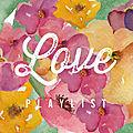 Love : Playup te propose de découvrir sa playlist qui déborde d'amour