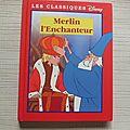 Merlin l'enchanteur, classiques Disney, <b>France</b>-<b>Loisirs</b>