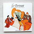 Le <b>portrait</b>, Florence Maeght, éditions Grasset 1991