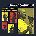 <b>Jimmy</b> <b>Somerville</b>: Live and Acoustic at Stella Polaris | New LIVE Album | 29th july 2016