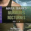 Murmures nocturnes ~~ maya banks