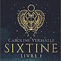 Sixtine, livre I, <b>Caroline</b> <b>Vermalle</b>