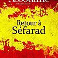 Retour à <b>Séfarad</b> de Pierre Assouline