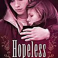 Hopeless, tome 1 - colleen hoover