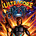 Test de Ultracore - Jeu Video Giga France