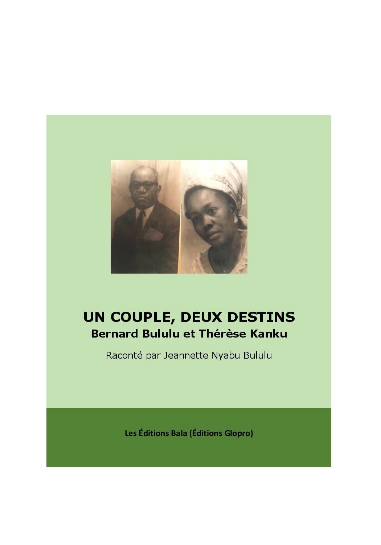 UN LIVRE À LIRE ABSOLUMENT: UN COUPLE DEUX DESTINS DE JEANNETTE NYABU BULULU