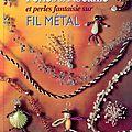 Perles de rocaille et perles fantaisie sur fil métal