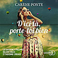 D'ici là, porte-toi bien : de <b>Carène</b> <b>Ponte</b>