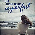 Un <b>bonheur</b> <b>imparfait</b> de Colleen Hoover