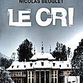 Le Cri, de Nicolas Beuglet