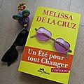Un été pour tout changer, l'intégrale - <b>Melissa</b> De la <b>Cruz</b>