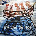 L'Arche de Noé, par Jean-Claude Boyrie