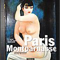 Paris <b>Montparnasse</b> : A l'heure de l'Art moderne 1910-1940 - Valérie Bougault
