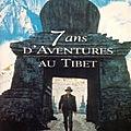Sept ans d'aventures au Tibet (Sieben Jahre in Tibet) - Heinrich Harrer