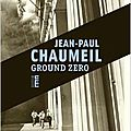 Ground zero - jean-paul chaumeil