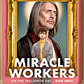 Miracle Workers - série 2019 - <b>TBS</b>