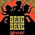 <b>Bang</b> <b>Bang</b> (grrrlz)