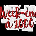 Week-end à 1000 : c'est maintenant ! (en mode à l'arrache)