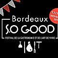 Bordeaux s.o good 2017 - ma sélection des animations incontournables