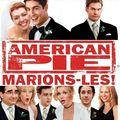 American Pie 3 : marions les !