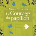 Le Courage du papillon, écrit par Norma Fox Mazer