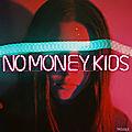 Hush Hush, le son du jour signé <b>No</b> <b>Money</b> Kids