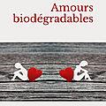 Amours biodégradables - gilles peyroux