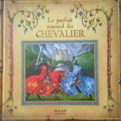 Le parfait manuel du Chevalier