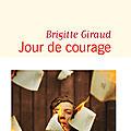 <b>Rentrée</b> <b>littéraire</b> <b>2019</b> Jour de courage/ Brigitte Giraud dit joliment la difficulté de vivre sa différence
