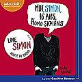 Albertalli,Becky - Moi Simon, 16 ans homo sapiens lu par Gauthier Battoue